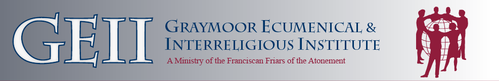 GEII: Graymoor Ecumenical & Interreligious Institute, A Ministry of the Franciscan Friars of the Atonement